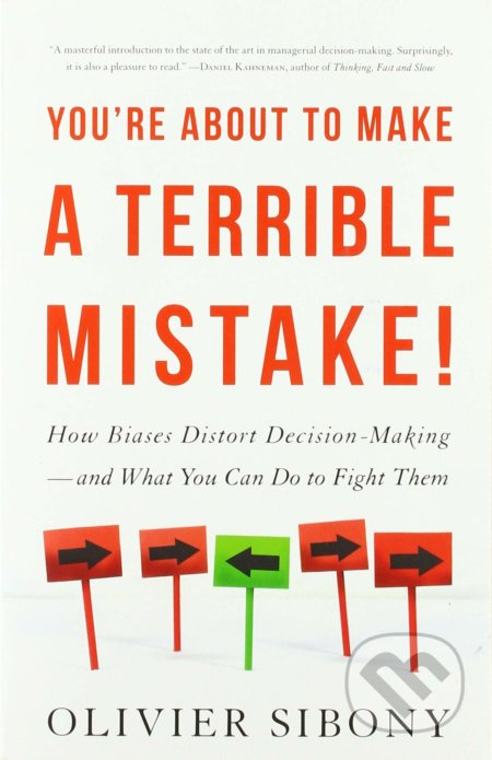 You're About to Make a Terrible Mistake! - Olivier Sibony