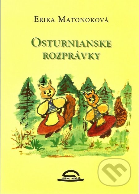 Osturnianske rozprávky - Erika Matonoková, Milka Tiršelová (ilustrácie)
