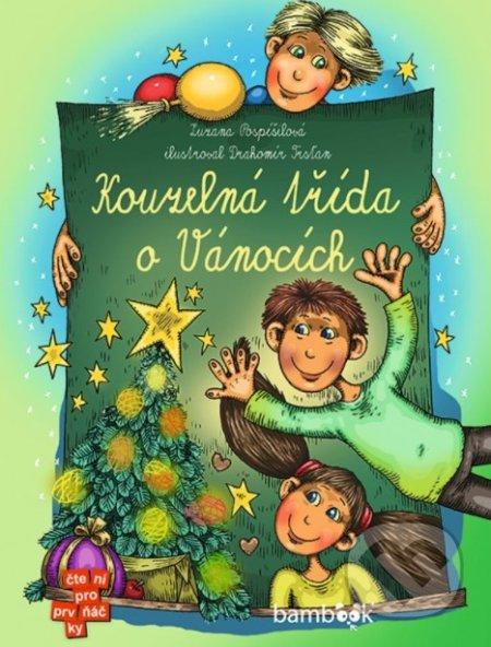 Kouzelná třída o Vánocích - Zuzana Pospíšilová, Drahomír Trsťan