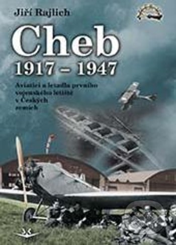 Cheb 1917-1947 - Jiří Rajlich