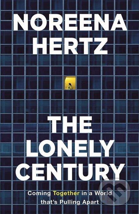 The Lonely Century - Noreena Hertz