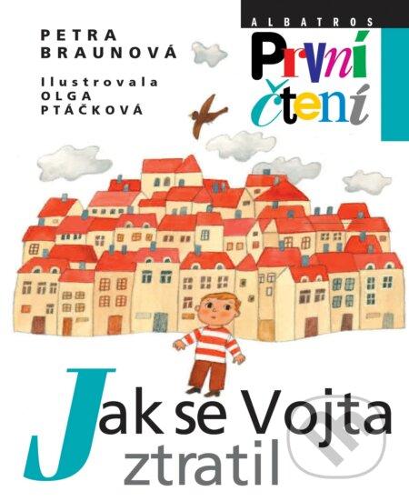 Jak se Vojta ztratil - Petra Braunová, Olga Ptáčková (ilustrácie)