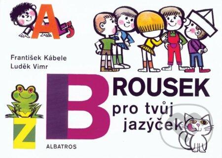 Brousek pro tvůj jazýček - František Kábele, Luděk Vimr (ilustrátor)