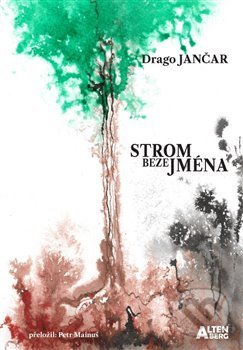 Strom beze jména - Drago Jančar