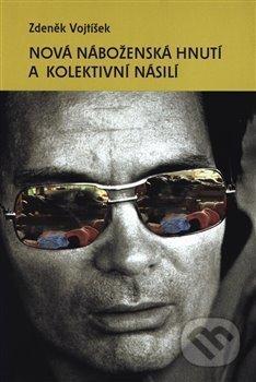 Nová náboženská hnutí a kolektivní násilí - Zdeněk Vojtíšek
