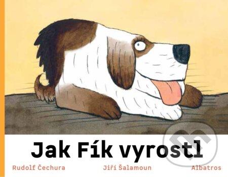 Jak Fík vyrostl - Rudolf Čechura, Jiří Šalamoun (ilustrátor)