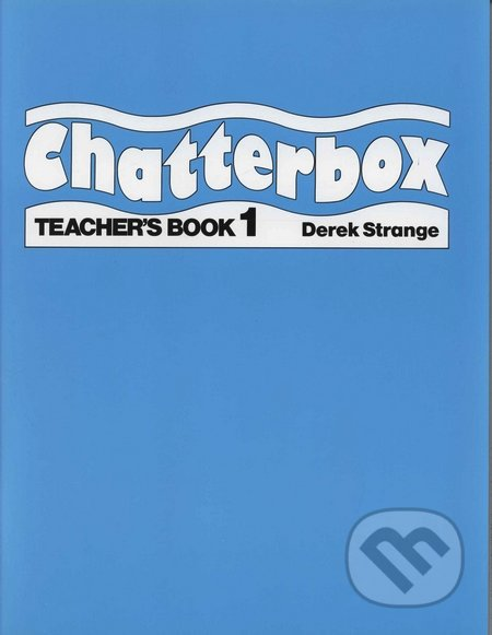 Chatterbox 1 - Teacher's Book - Derek Strange