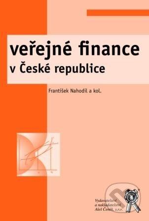 Veřejné finance v České republice - František Nahodil a kol.