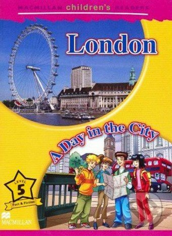 Macmillan Children´s Readers 5: London / Day in the City -