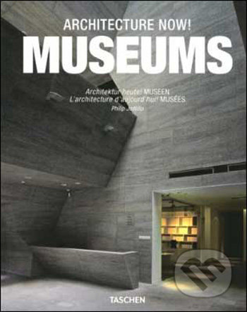 Architecture Now! Museums - Philip Jodidio
