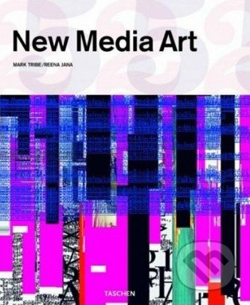 New Media Art - Mark Tribe, Reena Jana