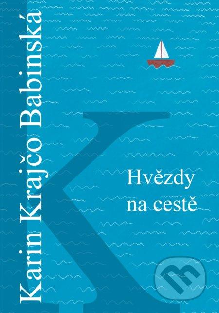 Hvězdy na cestě - Karin Krajčo Babinská