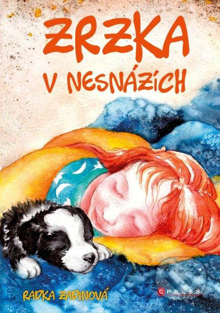 Zrzka v nesnázích - Radka Zadinová, Marcela Hebertová (ilustrátor)