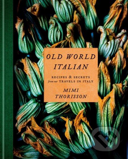 Old World Italian - Mimi Thorisson