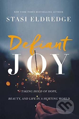 Defiant Joy - Stasi Eldredge
