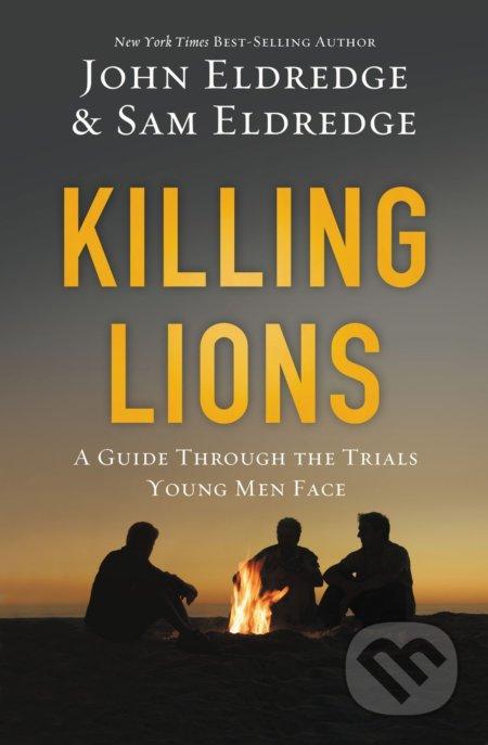 Killing Lions - John Eldredge, Samuel Eldredge