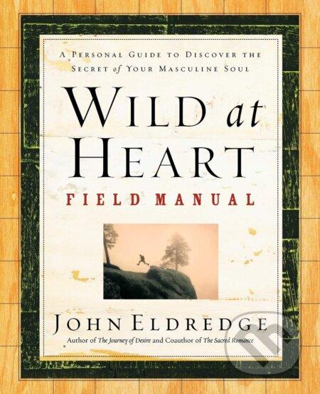 Wild at Heart Field Manual - John Eldredge