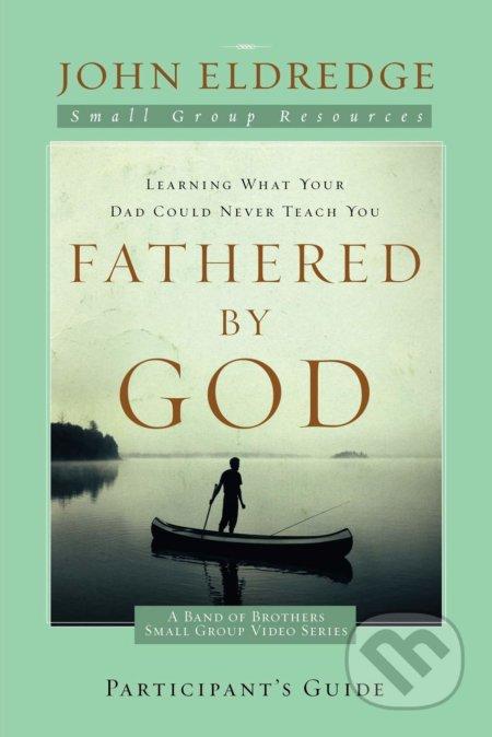Fathered by God - John Eldredge