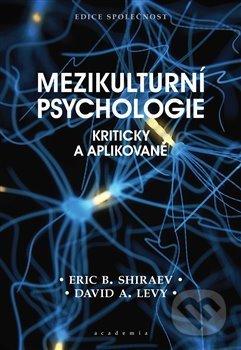 Mezikulturní psychologie - Eric B. Shiraev, Levy A. David