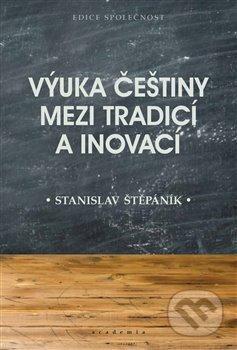 Výuka češtiny mezi tradicí a inovací - Stanislav Štěpáník