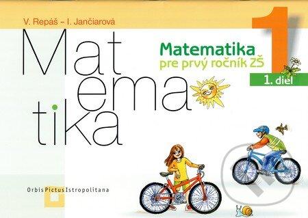 Matematika 1 pre základné školy - 1. diel (pracovný zošit) - Vladimír Repáš, Ingrid Jančiarová
