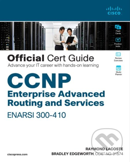 CCNP Enterprise Advanced Routing ENARSI 300-410 Official Cert Guide - Raymond Lacoste, Brad Edgeworth