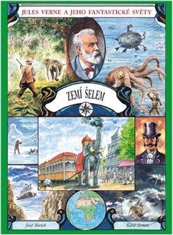 Zemí šelem - Josef Blažek, Jules Verne, Karel Zeman