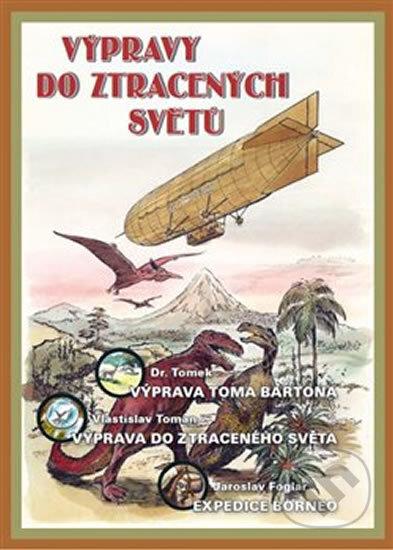 Výpravy do ztracených světů - Jaroslav Foglar, Vlastislav Toman
