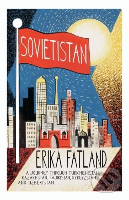 Sovietistan - Erika Fatland