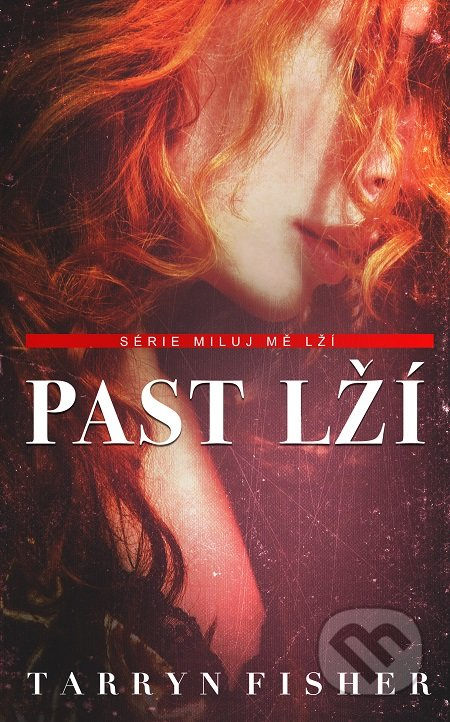 Past lží - Tarryn Fisher