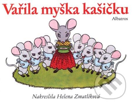 Vařila myška kašičku - Helena Zmatlíková (ilustrátor)