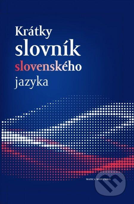 Krátky slovník slovenského jazyka ( 5.vyd.) - Matica slovenská