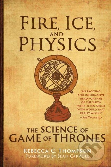 Fire, Ice, And Physics - Rebecca C. Thompson