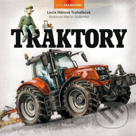 Traktory - Lucie Hášová Truhelková, Martin Sodomka (ilustrátor)