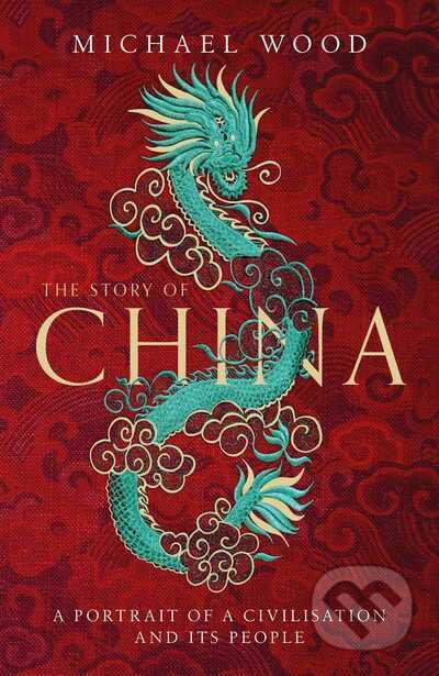 The Story of China - Michael Woodford