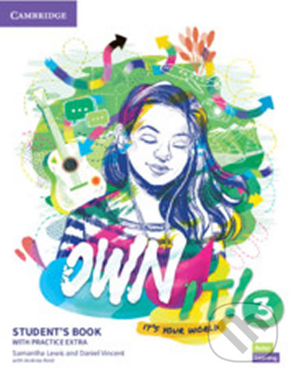Own it! 3 Student´s Book with Practice Extra - Daniel Vincent Samantha, Lewis