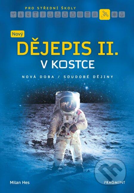 Nový dějepis v kostce pro SŠ II. - Milan Hes