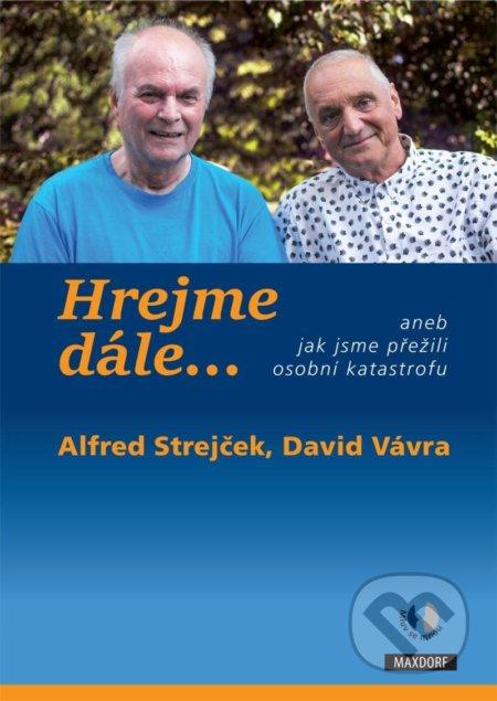 Hrejme dále… - Alfred Strejček, David Vávra, Pavel Pafko