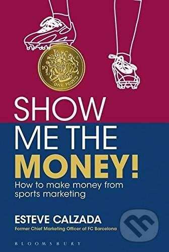 Show Me the Money! - Esteve Calzada