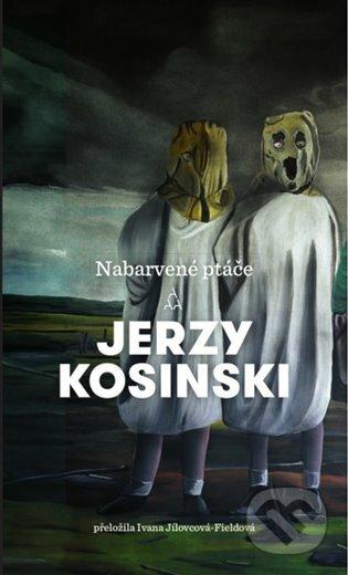 Nabarvené ptáče - Jerzy Kosinski