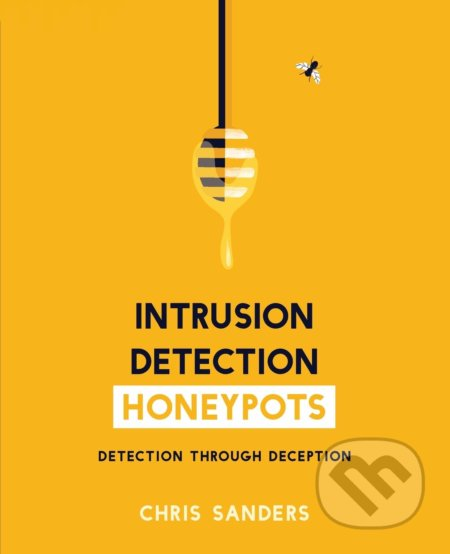 Intrusion Detection Honeypots - Chris Sanders