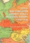 Czech and Hungarian Minority Policy in Central Europe 1918–1938 - Ferenc Eiler, Dagmar Hájková