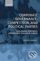 Corporate Governance, Competition, and Political Parties - Roger M. Barker