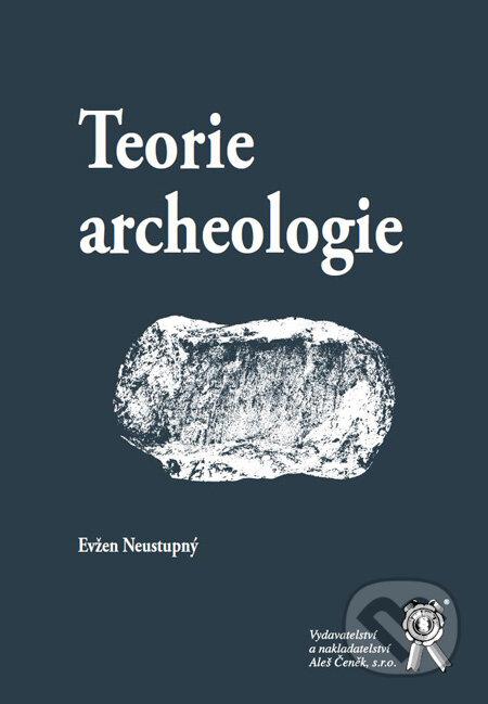 Teorie archeologie - Evžen Neustupný