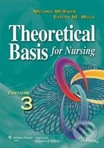 Theoretical Basis for Nursing - Melanie McEwen, Evelyn Wills