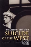 Suicide of the West - Richard Koch, Chris Smith