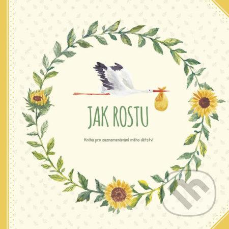 Jak rostu - Kniha pro zaznamenávání mého dětství - Monika Kopřivová