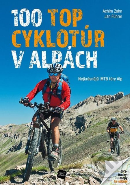 100 TOP cyklotúr v Alpách - Jan Führer, Achim Zahn