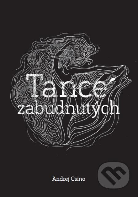 Tance zabudnutých - Andrej Csino