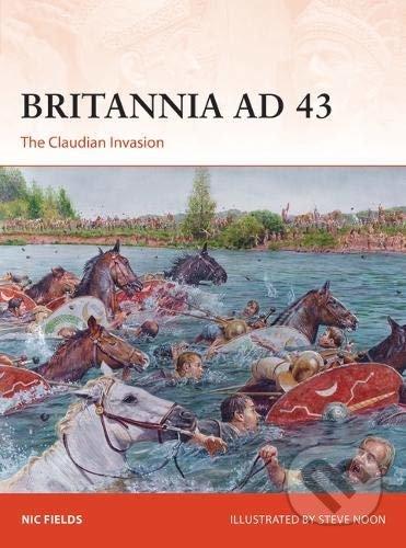 Britannia AD 43 - Nic Fields, Steve Noon
